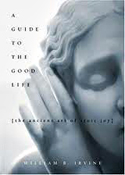 Guide to the Good Life: The Ancient Art of Stoic Joy